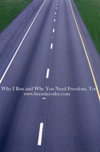 Why I Run and Why You Need Freedom, Too
