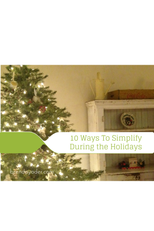 10 Ways To Simplify During the Holidays