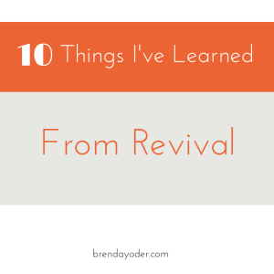 10 Things I've Learned From Revival