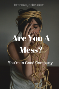 Are You a Mess? You're in Good Company
