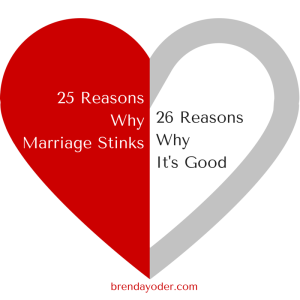 25 Reasons Marriage Stinks & 26 Reasons Why It's Good