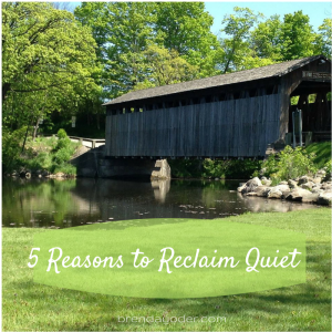 5 Reasons to Reclaim Quiet