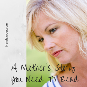A Mother's Story You Need To Read