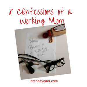 8 Confessions of a Working Mom