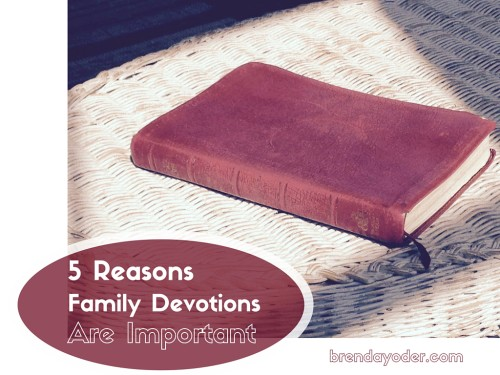 5 Reasons Family Devotions are Important