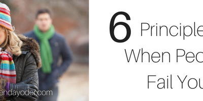 6 Principles When People Fail You