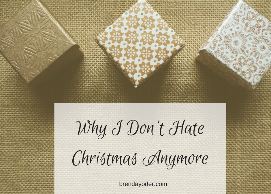 Why I Don't Hate Christmas Anymore