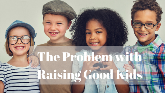 The Problem with Raising Good Kids {A Give Away}