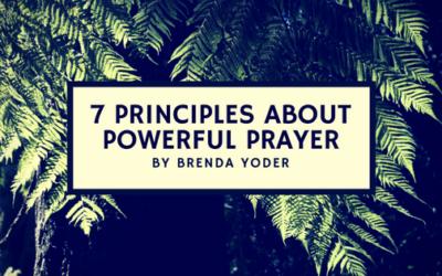 7 Principles of Powerful Prayer