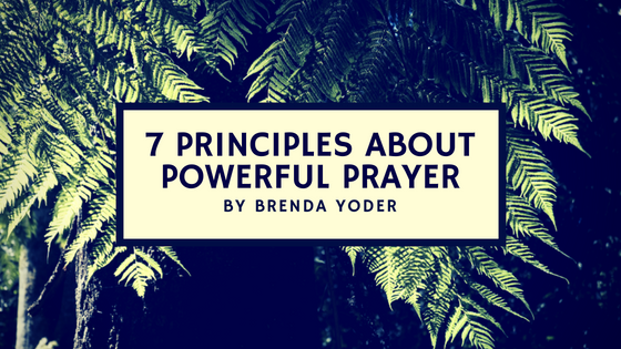 7 Principles of Powerful Prayer