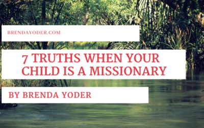 7 Truths When Your Child is a Missionary