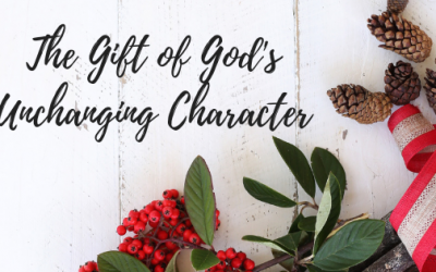 The Gift of God's Unchanging Character