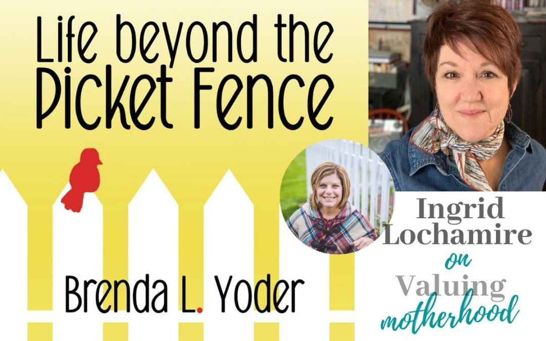 Series: Valuing Motherhood Interview with Ingrid Lochamire (S2 E13)