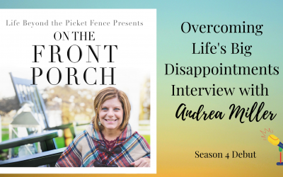 Overcoming Life's Big Disappointments with Andrea Miller